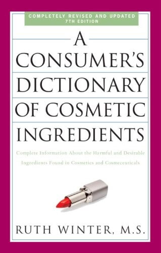 consumers dictionary of cosmetic ingredients by ruth winter, M.S.